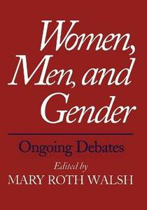 Women, Men, and Gender: Ongoing Debates - cover