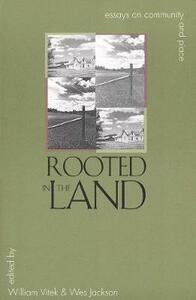 Rooted in the Land: Essays on Community and Place - cover