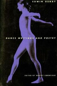 Dance Writings and Poetry - Edwin Denby - cover