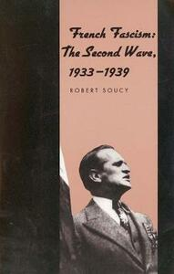 French Fascism: The Second Wave, 1933-1939 - Robert Soucy - cover
