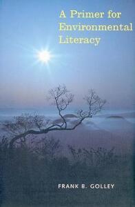 A Primer for Environmental Literacy - Frank Benjamin Golley - cover