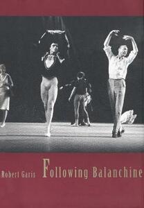 Following Balanchine - Robert Garis - cover