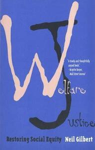 Welfare Justice: Restoring Social Equity - Neil Gilbert - cover