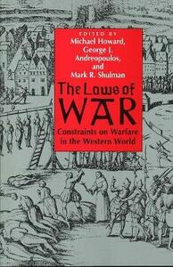 The Laws of War: Constraints on Warfare in the Western World - Michael Howard - cover