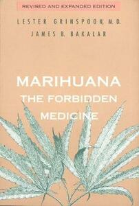 Marihuana, the Forbidden Medicine: Revised and Expanded Edition - Lester Grinspoon,James B. Bakalar - cover