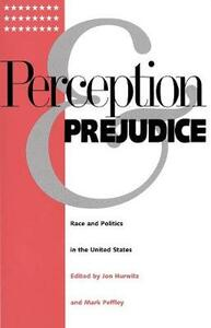 Perception and Prejudice: Race and Politics in the United States - cover