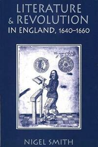 Literature and Revolution in England, 1640-1660 - Nigel Smith - cover