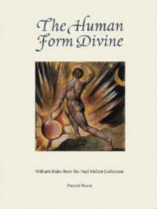 Human Form Divine: William Blake from the Paul Mellon Collection - Patrick Noon - cover