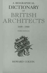 A Biographical Dictionary of British Architects, 1600-1840: Third Edition - Howard Colvin - cover