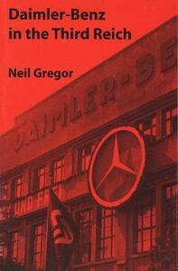 Daimler-Benz in the Third Reich - Neil Gregor - cover