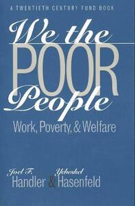 We the Poor People: Work, Poverty, and Welfare - Joel F. Handler - cover