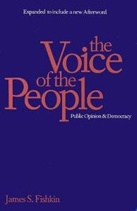 The Voice of the People: Public Opinion and Democracy - James S. Fishkin - cover