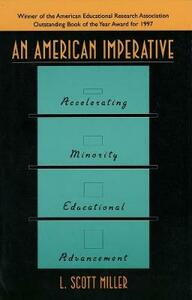 An American Imperative: Accelerating Minority Educational Advancement - L.Scott Miller - cover