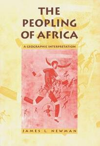 The Peopling of Africa: A Geographic Interpretation - James L. Newman - cover