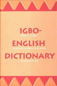 Igbo-English Dictionary: A Comprehensive Dictionary of the Igbo Language, with an English-Igbo Index - Michael J.C. Echeruo - cover