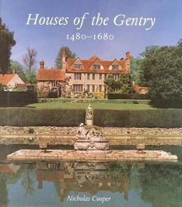 Houses of the Gentry 1480-1680 - Nicholas Cooper - cover