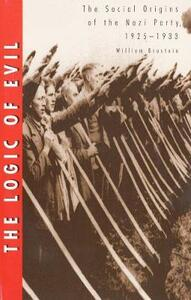 The Logic of Evil: The Social Origins of the Nazi Party, 1925-1933 - William I. Brustein - cover