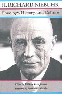 Theology, History, and Culture: Major Unpublished Writings - H. Richard Niebuhr - cover
