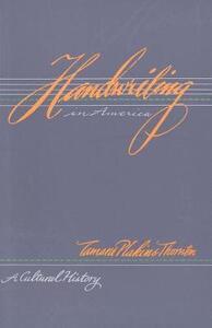 Handwriting in America: A Cultural History - Tamara Plakins Thornton - cover