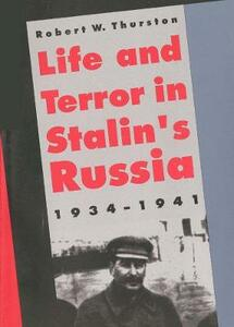 Life and Terror in Stalins Russia, 1934-1941 - Robert William Thurston - cover
