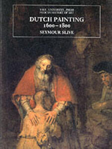 Dutch Painting, 1600-1800 - Seymour Slive - cover
