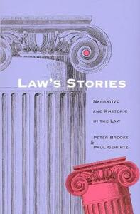 Laws Stories: Narrative and Rhetoric in the Law - cover