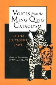 Voices from the Ming-Qing Cataclysm: China in Tigers Jaws - cover