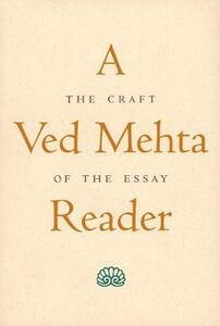 A Ved Mehta Reader: The Craft of the Essay - Ved Mehta - cover