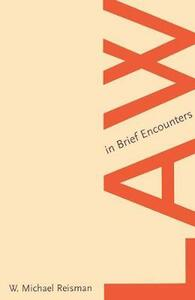 Law in Brief Encounters - W. Michael Reisman - cover