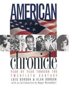 American Chronicle: Year by Year Through the Twentieth Century - Lois Gordon,Alan Gordon - cover