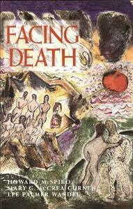 Facing Death: Where Culture, Religion, and Medicine Meet - cover