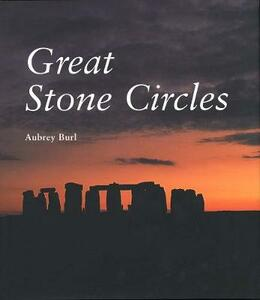 Great Stone Circles: Fables, Fictions, Facts - Aubrey Burl - cover