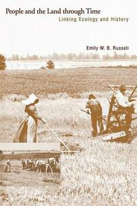 People and the Land Through Time: Linking Ecology and History (Revised) - Emily W. B. Southgate,Emily W. B. Russell - cover