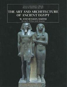 The Art and Architecture of Ancient Egypt: Revised Edition - W.Stevenson Smith - cover