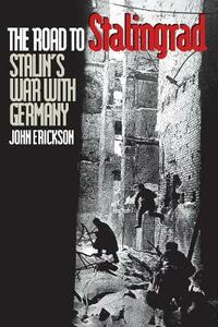 The Road to Stalingrad: Stalin`s War with Germany, Volume One - John Erickson - cover