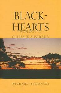 Blackhearts: Ecology in Outback Australia - Richard Symanski - cover