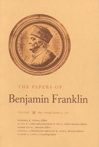 The Papers of Benjamin Franklin, Vol. 35: Volume 35: May 1 through October 31, 1781 - Benjamin Franklin - cover