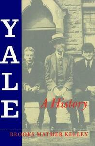 Yale: A History - Brooks Mather Kelley - cover