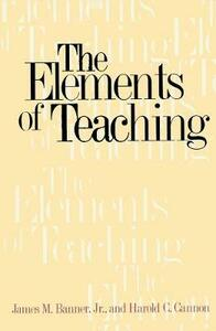 The Elements of Teaching - James M. Banner,Harold C. Cannon - cover