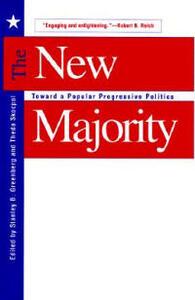 The New Majority: Toward a Popular Progressive Politics - cover