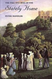 The Fall and Rise of the Stately Home - Peter Mandler - cover