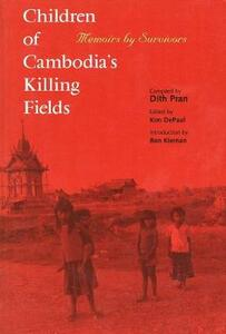 Children of Cambodia's Killing Fields: Memoirs by Survivors - Dith Pran - cover