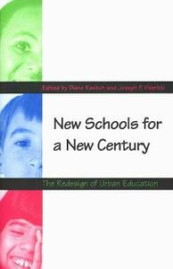 New Schools for a New Century: The Redesign of Urban Education - cover