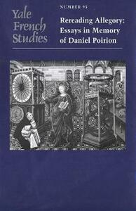Yale French Studies, Number 95: Rereading Allegory: Essays in Memory of Daniel Poirion - cover