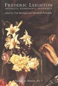 Frederic Leighton: Antiquity, Renaissance, Modernity - cover