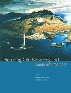 Picturing Old New England: Image and Memory - cover
