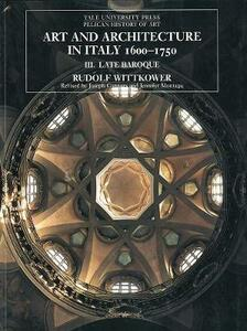 Art and Architecture in Italy, 1600-1750: Volume 3: Late Baroque and Rococo, 1675-1750 - Rudolf Wittkower - cover