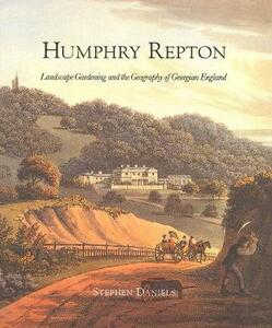 Humphry Repton: Landscape Gardening and the Geography of Georgian England - Stephen Daniels - cover