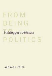 Heidegger's Polemos: From Being to Politics - Gregory Fried - cover