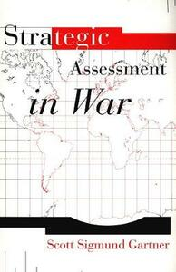 Strategic Assessment in War - Scott Sigmund Gartner - cover